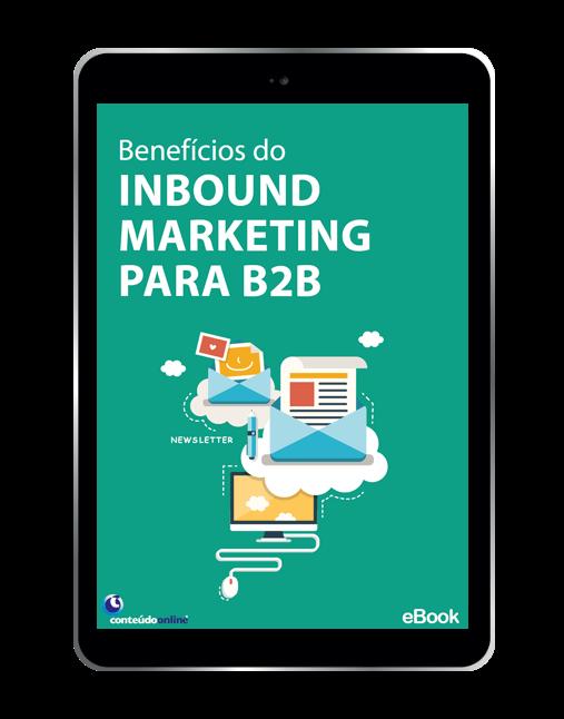Benefícios do INBOUND MARKETING PARA B2B - Conteúdo Online