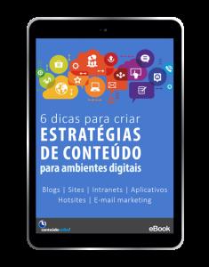 Conteúdo Online - [E-book] 6 dicas para criar estratégias de conteúdo para ambientes digitais