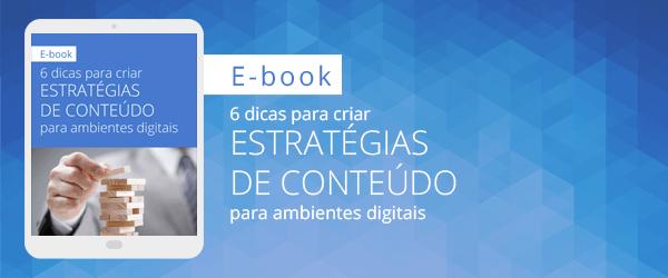 [E-book] 6 dicas para criar estratégias de conteúdo para ambientes digitais